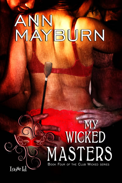 My Wicked Masters by Ann Mayburn Club Wicked #4 BDSM Romance M/M/F